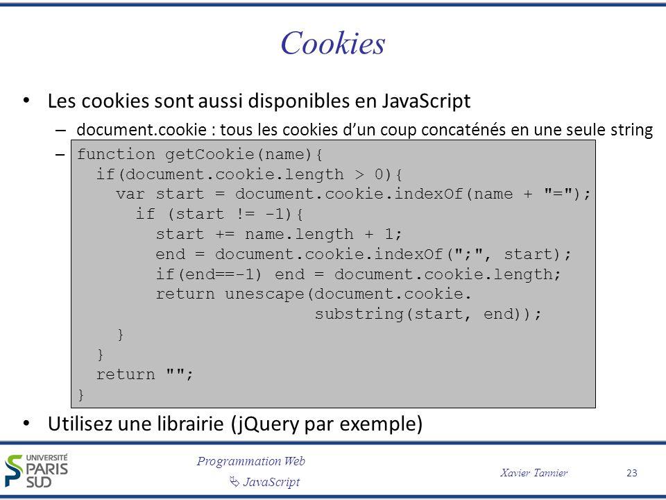 Cookies Les cookies sont aussi disponibles en JavaScript