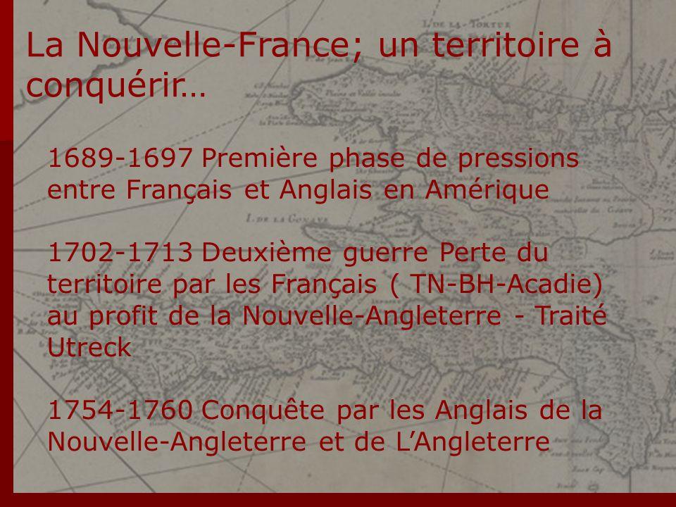 La Nouvelle-France; un territoire à conquérir…