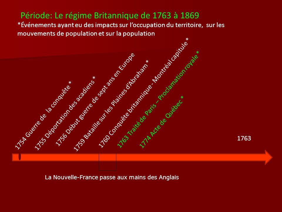 Période: Le régime Britannique de 1763 à 1869