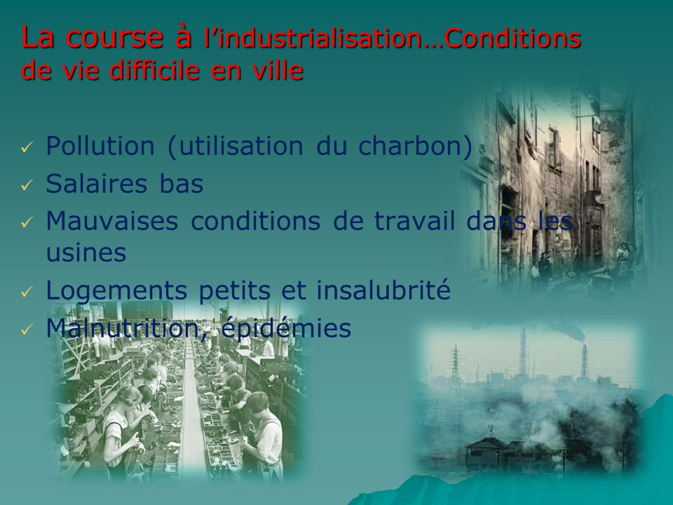 La course à l'industrialisation…Conditions de vie difficile en ville