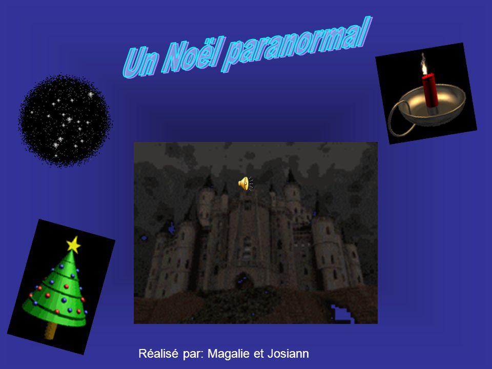 Un Noël paranormal Réalisé par: Magalie et Josiann