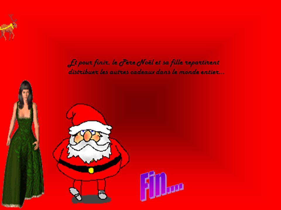 Et pour finir, le Père Noël et sa fille repartirent distribuer les autres cadeaux dans le monde entier…