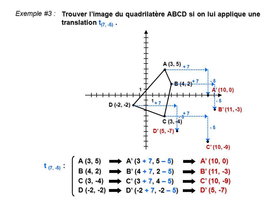Exemple #3 : Trouver l'image du quadrilatère ABCD si on lui applique une translation t(7, -5) . 1.
