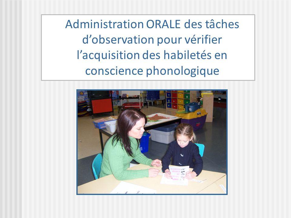 Administration ORALE des tâches d'observation pour vérifier l'acquisition des habiletés en conscience phonologique
