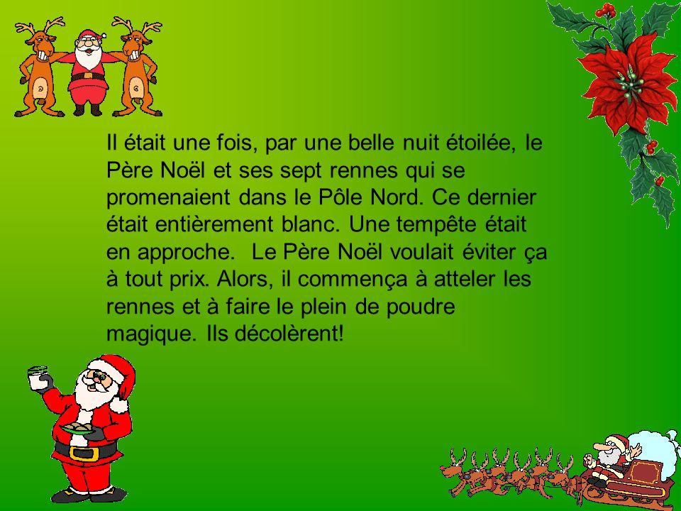 Il était une fois, par une belle nuit étoilée, le Père Noël et ses sept rennes qui se promenaient dans le Pôle Nord.