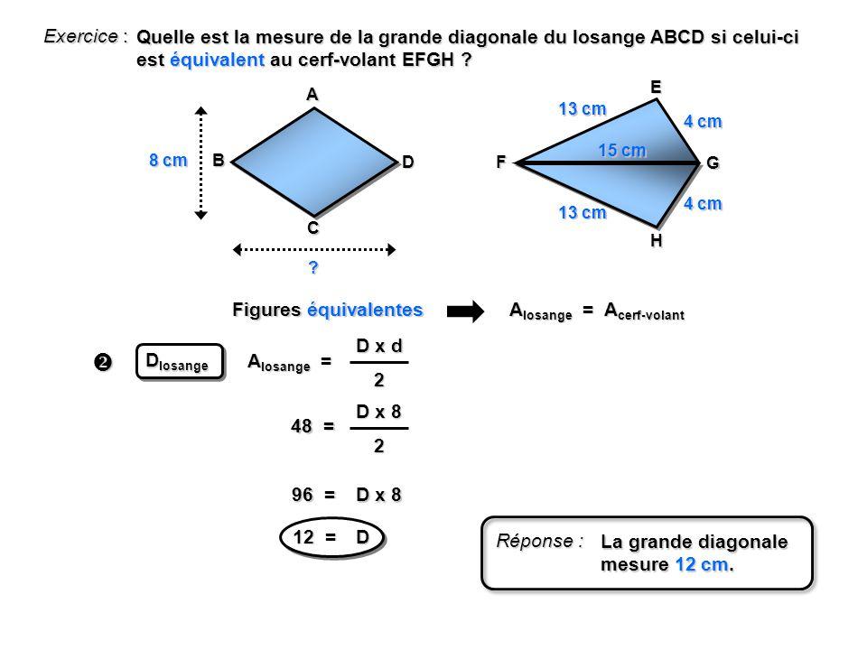 Exercice : Quelle est la mesure de la grande diagonale du losange ABCD si celui-ci est équivalent au cerf-volant EFGH