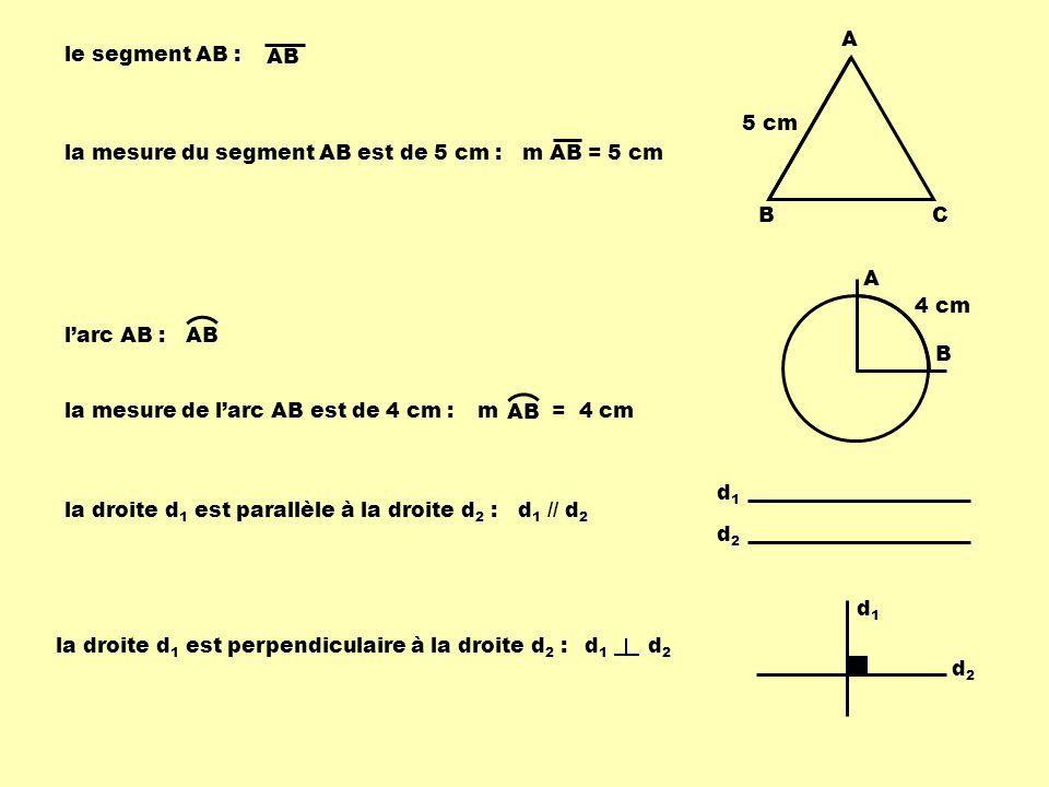 A B. C. le segment AB : AB. 5 cm. la mesure du segment AB est de 5 cm : m AB = 5 cm. A. B. 4 cm.