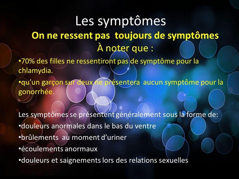 On ne ressent pas toujours de symptômes À noter que :