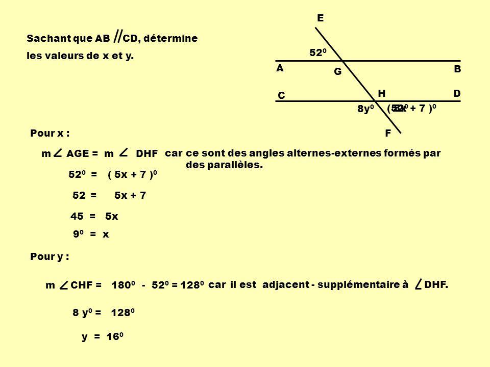 E Sachant que AB CD, détermine. les valeurs de x et y. 520. A. G. B. C. H. D. 8y0. ( 5x + 7 )0.