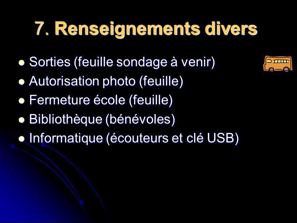 7. Renseignements divers