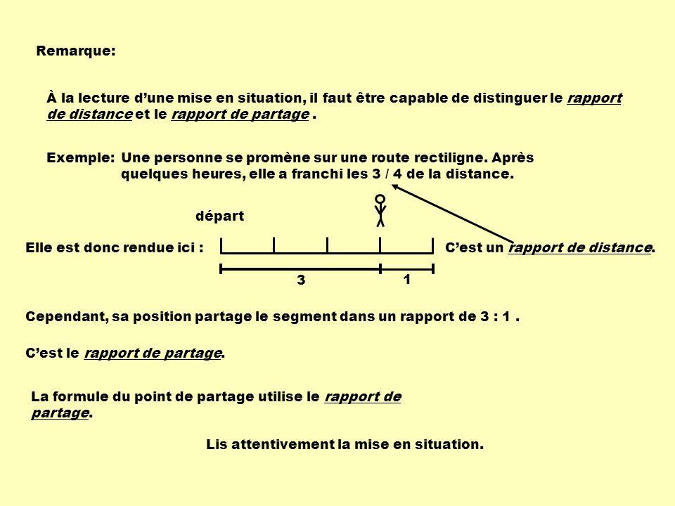 Remarque: À la lecture d'une mise en situation, il faut être capable de distinguer le rapport de distance et le rapport de partage .