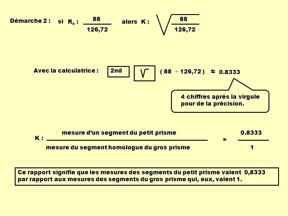 ≈ 0.8333 Ra : 88 126,72 si 88 126,72 Démarche 2 : alors K :