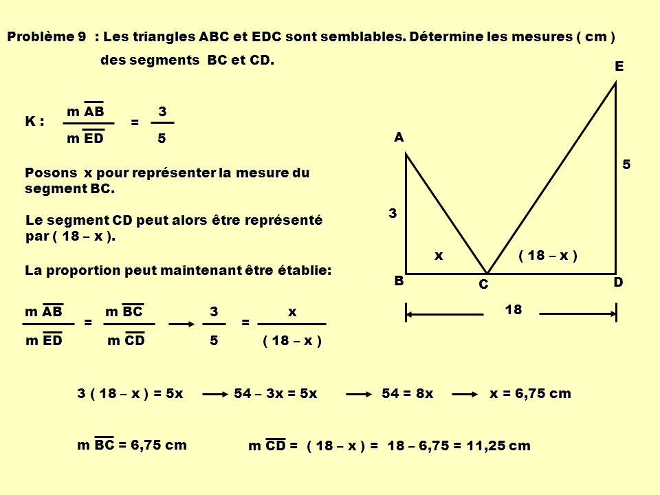 Problème 9 : Les triangles ABC et EDC sont semblables