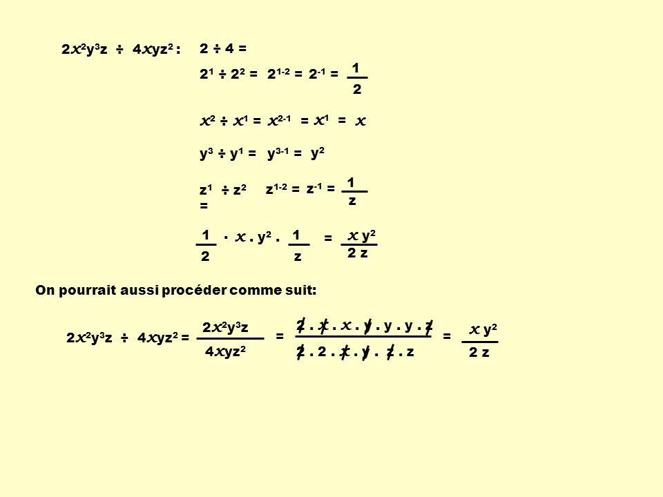 x2 ÷ x1 = x2-1 = x1 = x x . y2 . x y2 x y2 2x2y3z ÷ 4xyz2 : 2 ÷ 4 = 1