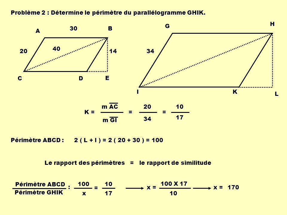 Problème 2 : Détermine le périmètre du parallélogramme GHIK.