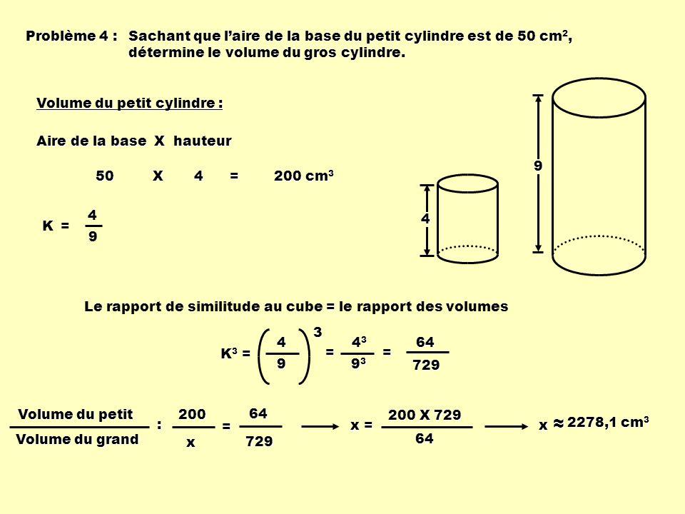 Problème 4 : Sachant que l'aire de la base du petit cylindre est de 50 cm2, détermine le volume du gros cylindre.
