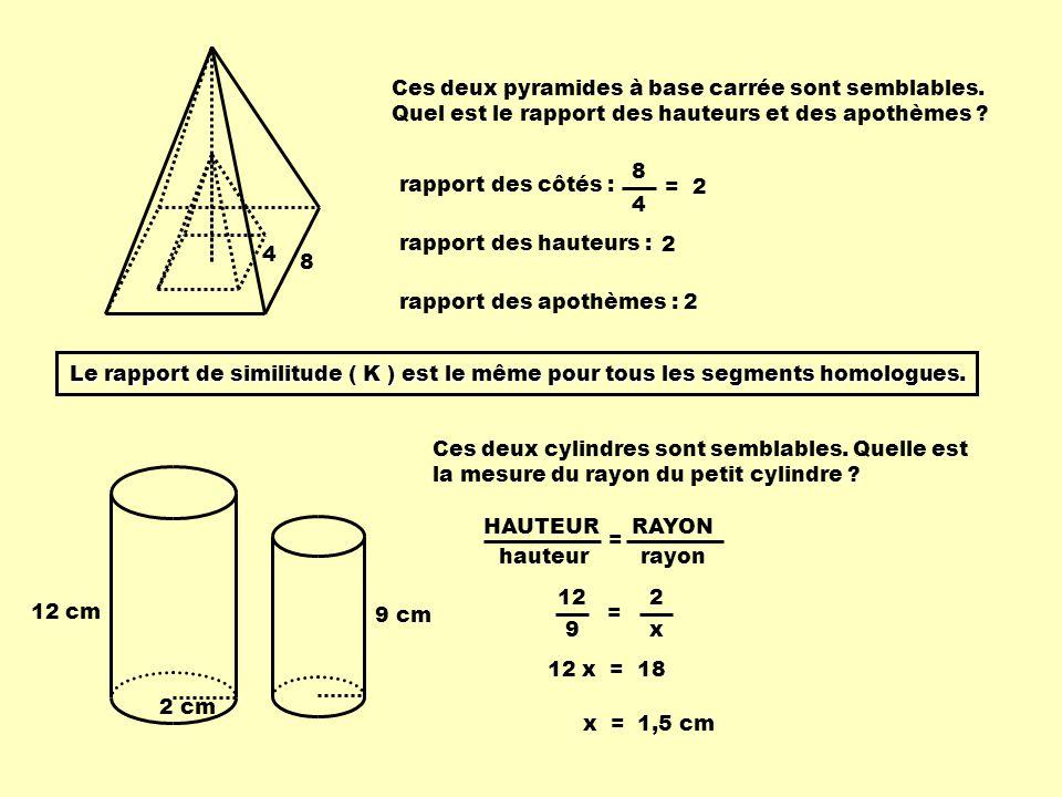 4 8. Ces deux pyramides à base carrée sont semblables. Quel est le rapport des hauteurs et des apothèmes