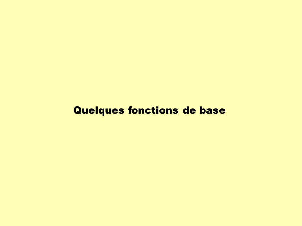 Quelques fonctions de base