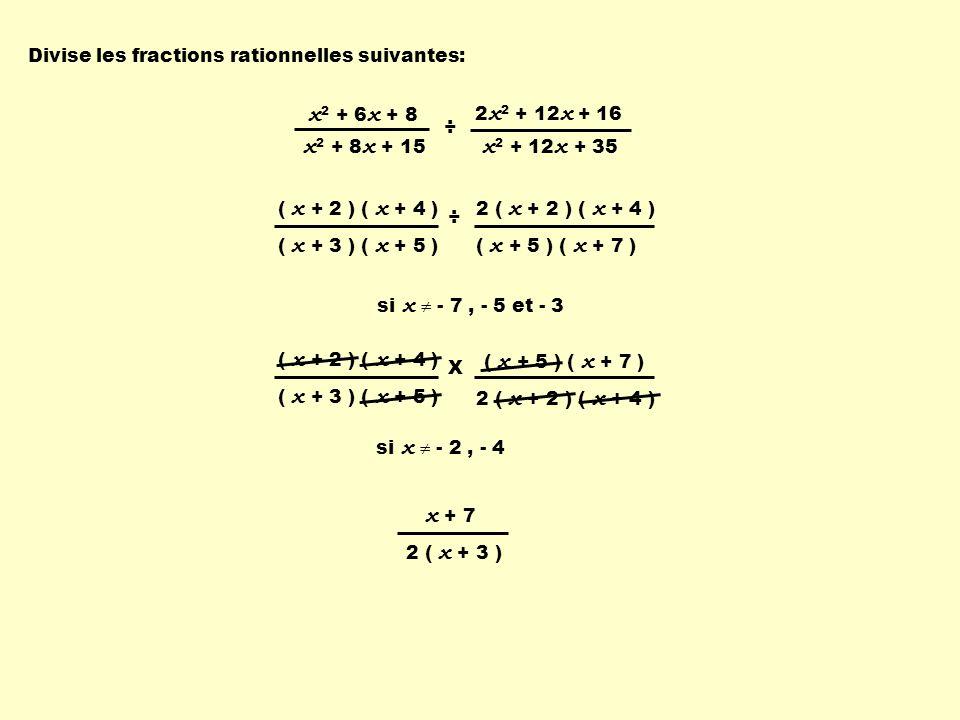 Divise les fractions rationnelles suivantes: