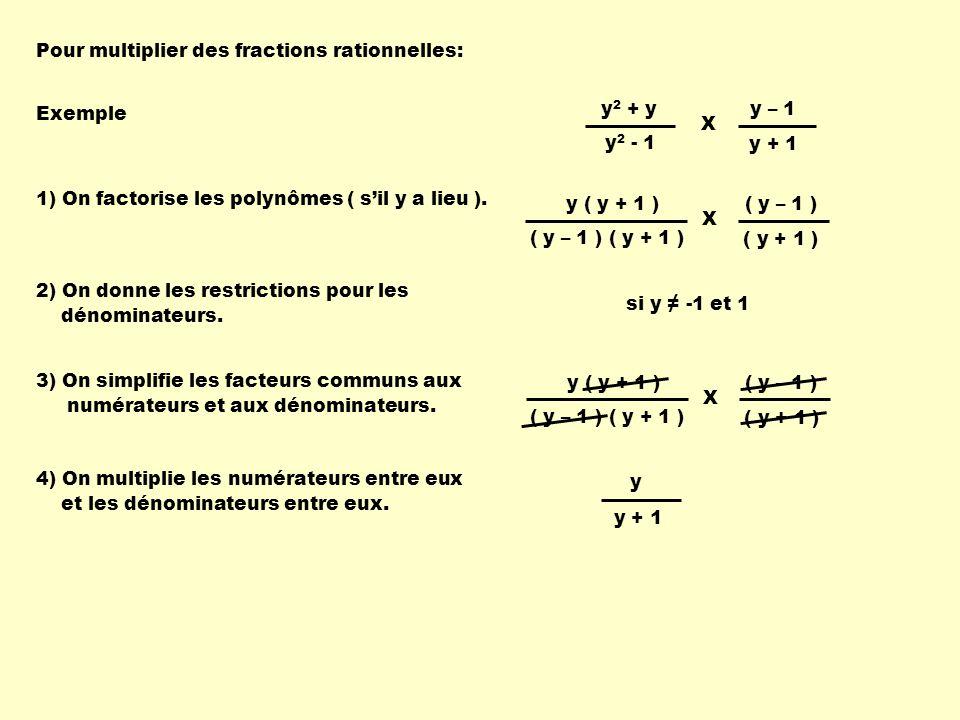 Pour multiplier des fractions rationnelles: