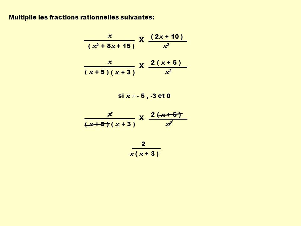 Multiplie les fractions rationnelles suivantes: