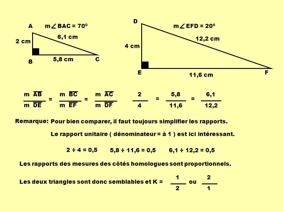 D A. m BAC = 700. m EFD = 200. 6,1 cm. 12,2 cm. 2 cm. 4 cm. 5,8 cm. C. B. E. F. 11,6 cm.