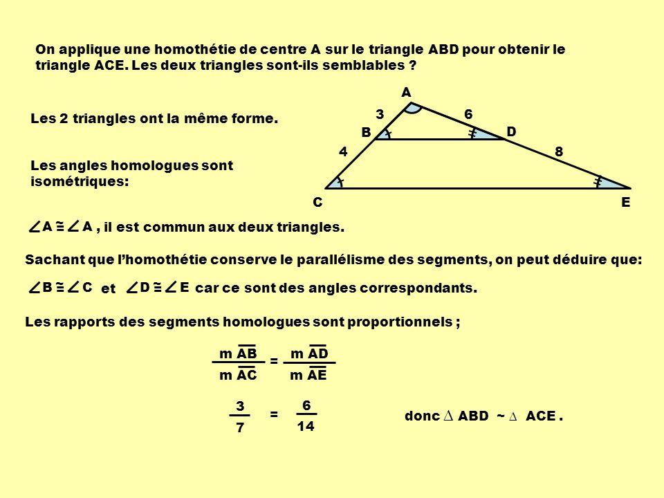 On applique une homothétie de centre A sur le triangle ABD pour obtenir le triangle ACE.