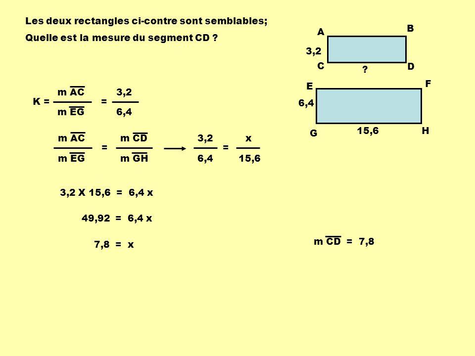 Les deux rectangles ci-contre sont semblables;