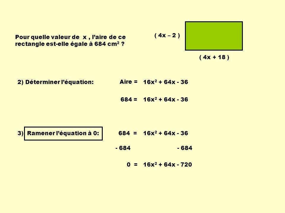 ( 4x – 2 ) Pour quelle valeur de x , l'aire de ce rectangle est-elle égale à 684 cm2 ( 4x + 18 )