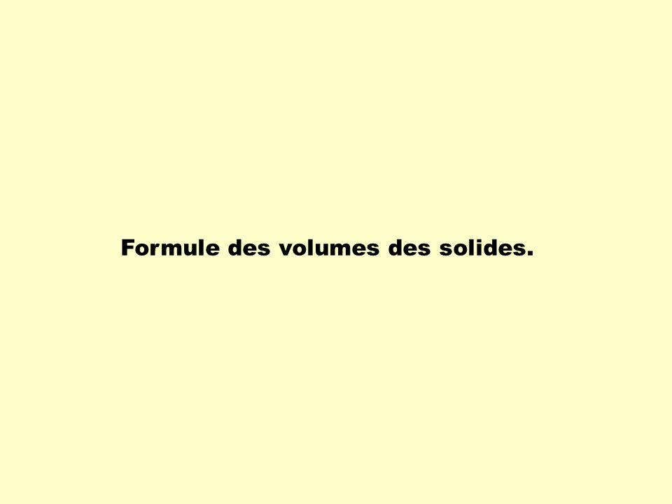 Formule des volumes des solides.