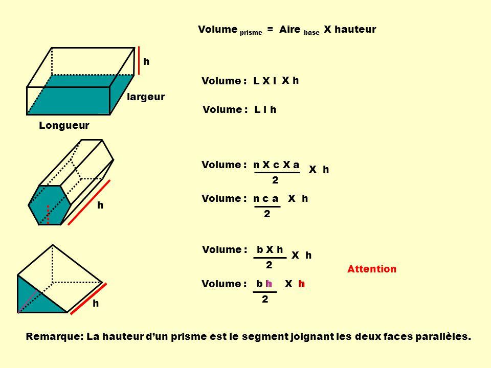 Volume prisme = Aire base X hauteur