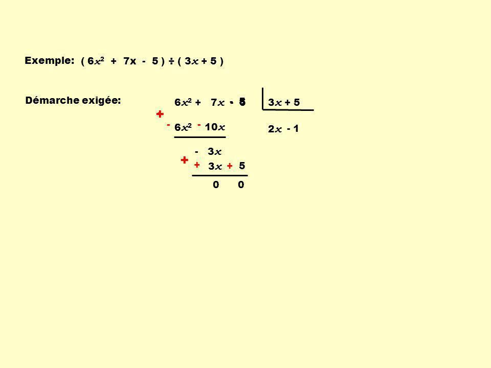+ Exemple: ( 6x2 + 7x - 5 ) ÷ ( 3x + 5 ) 6x2 + 7x - 5 3x + 5