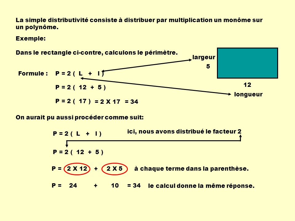 La simple distributivité consiste à distribuer par multiplication un monôme sur un polynôme.