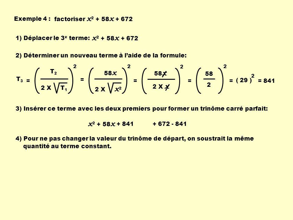 x2 + 58x x2 + 58x Exemple 4 : factoriser x2 + 58x + 672