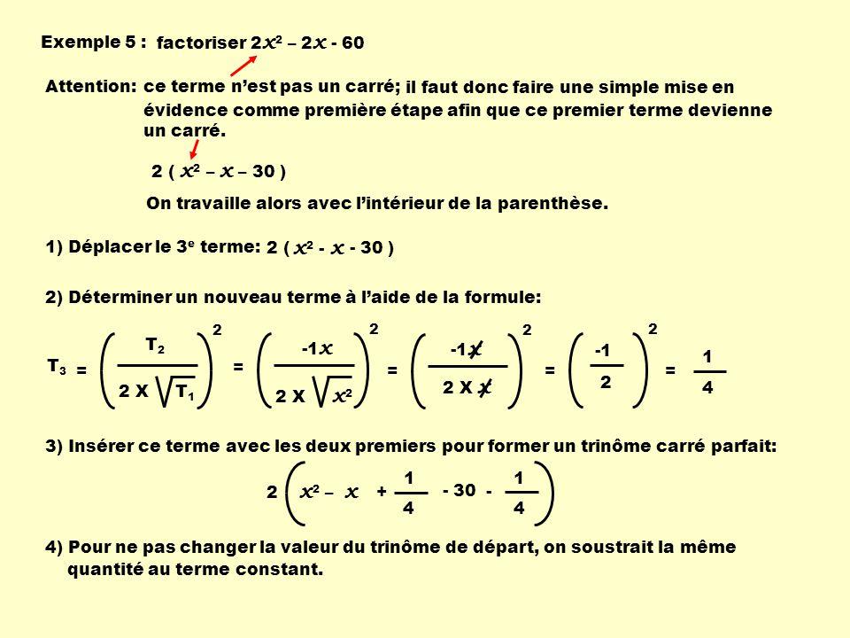 x2 - x Exemple 5 : factoriser 2x2 – 2x - 60