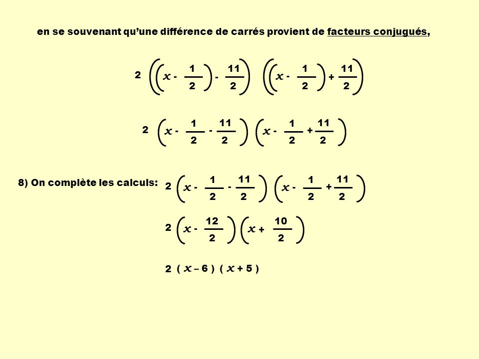 en se souvenant qu'une différence de carrés provient de
