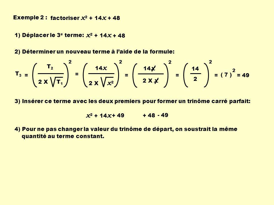 x2 + 14x x2 + 14x Exemple 2 : factoriser x2 + 14x + 48