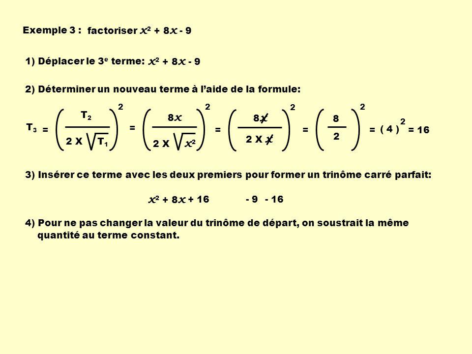 x2 + 8x x2 + 8x Exemple 3 : factoriser x2 + 8x - 9
