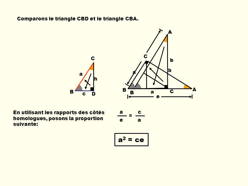 a2 = ce Comparons le triangle CBD et le triangle CBA. B a C b A e b e