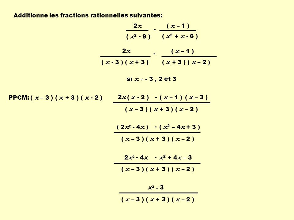 Additionne les fractions rationnelles suivantes: