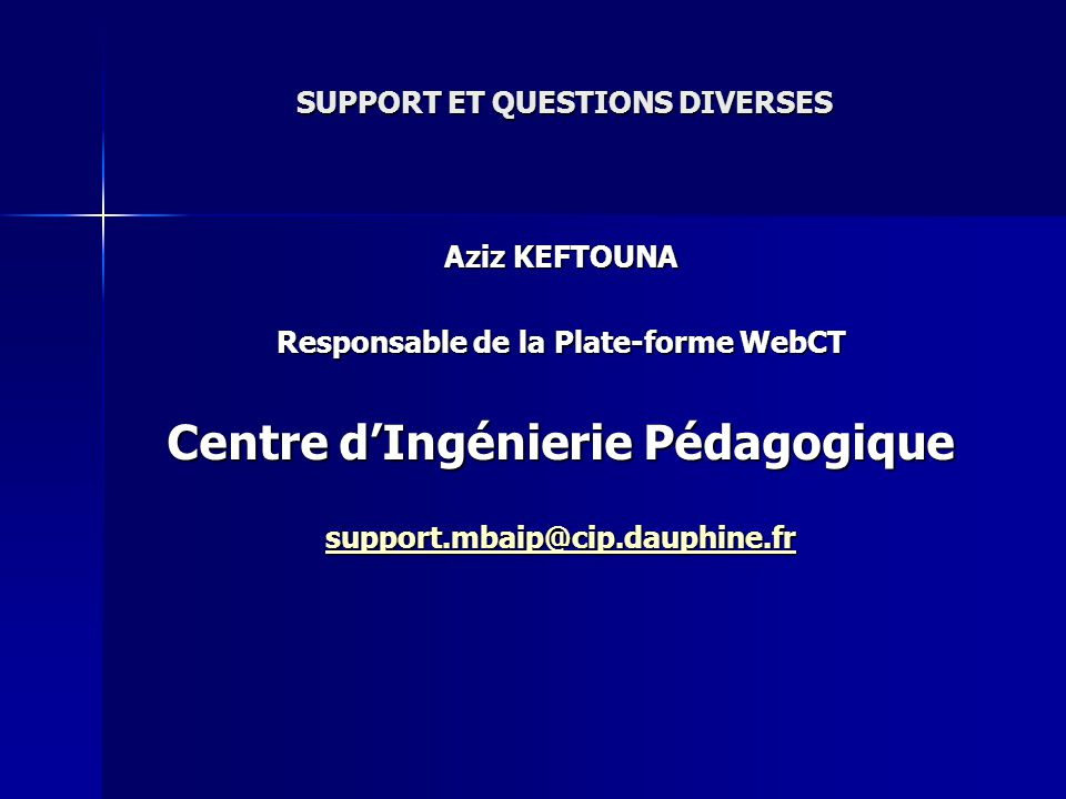 SUPPORT ET QUESTIONS DIVERSES