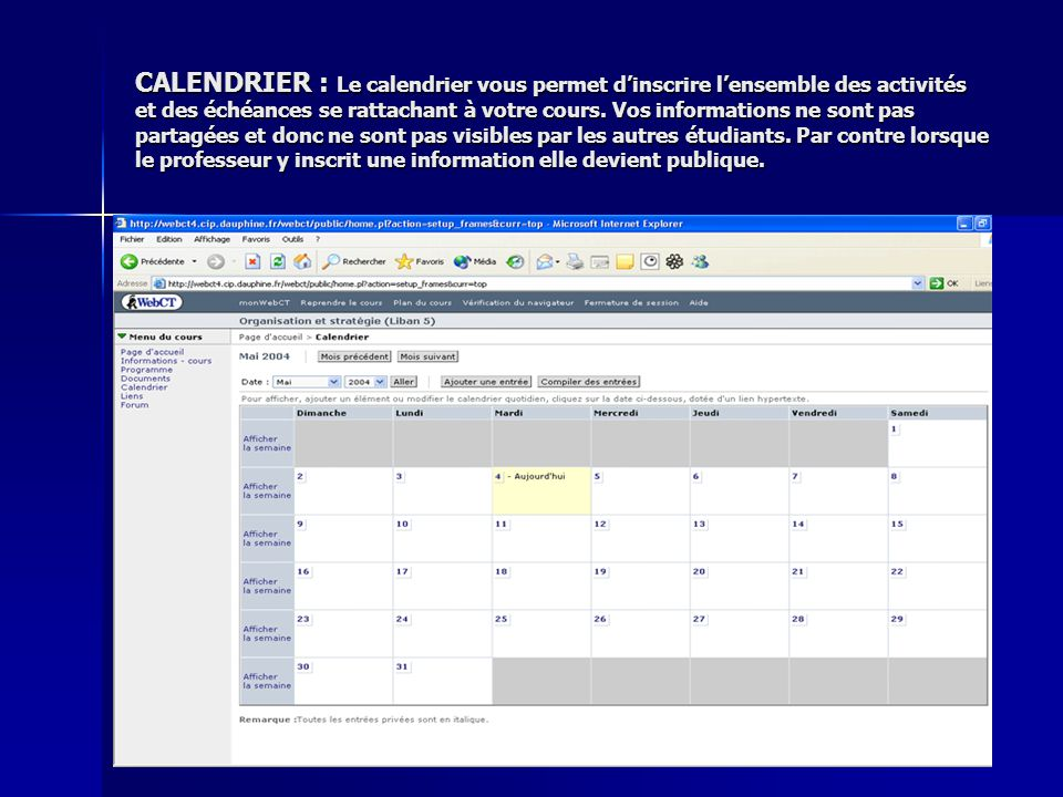 CALENDRIER : Le calendrier vous permet d'inscrire l'ensemble des activités et des échéances se rattachant à votre cours.
