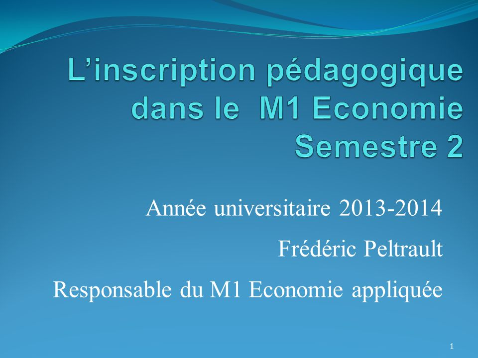 L'inscription pédagogique dans le M1 Economie Semestre 2