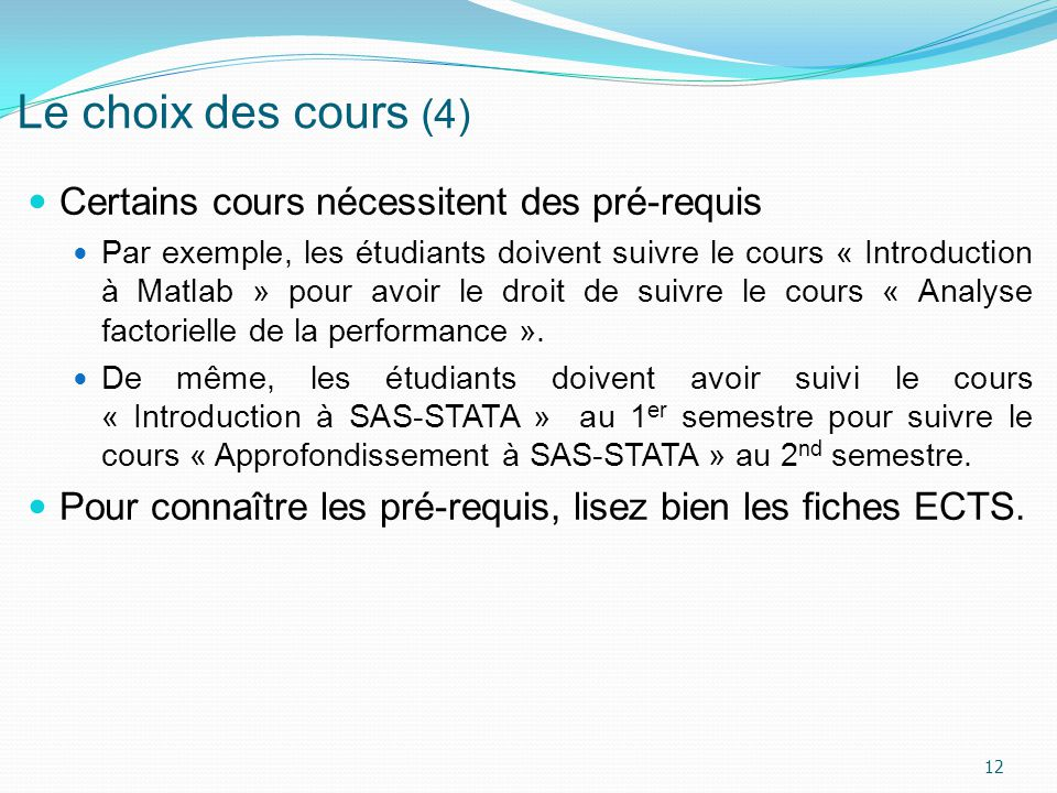 Le choix des cours (4) Certains cours nécessitent des pré-requis