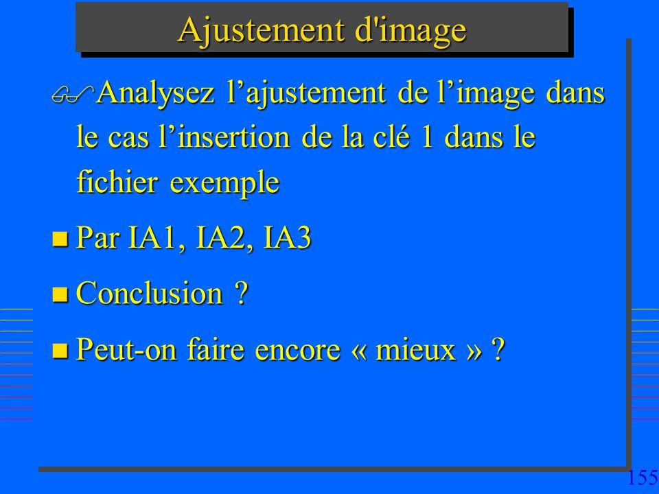 Ajustement d image Analysez l'ajustement de l'image dans le cas l'insertion de la clé 1 dans le fichier exemple.