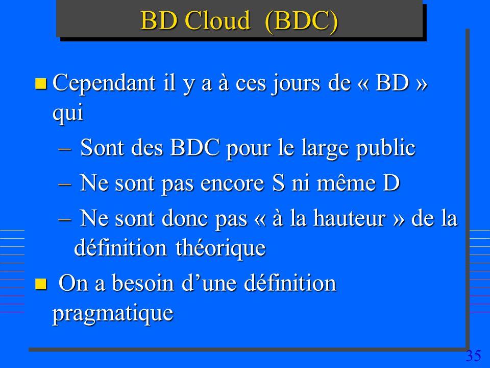 BD Cloud (BDC) Cependant il y a à ces jours de « BD » qui