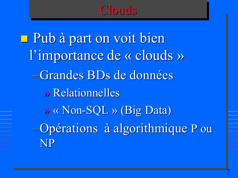 Pub à part on voit bien l'importance de « clouds »