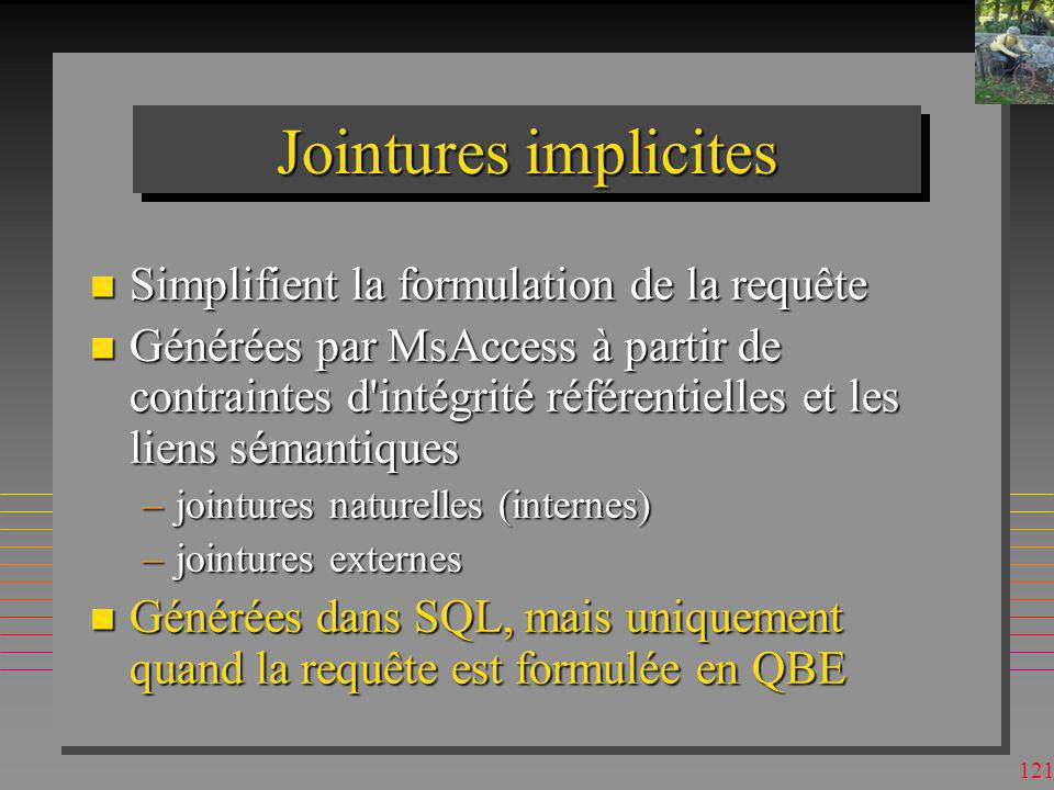 Jointures implicites Simplifient la formulation de la requête