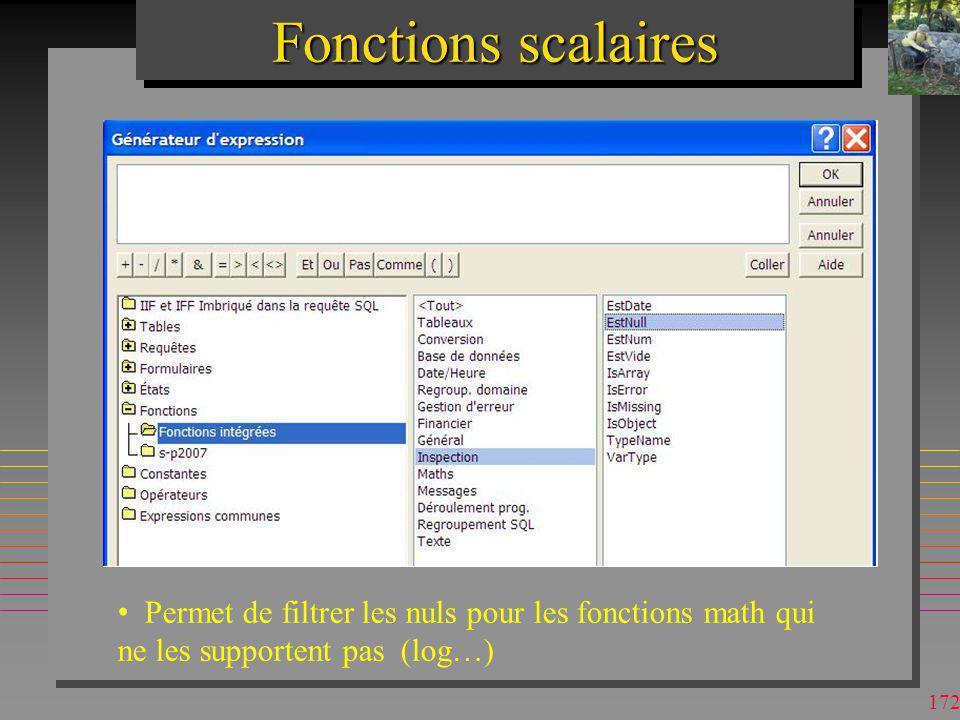 Fonctions scalaires Permet de filtrer les nuls pour les fonctions math qui ne les supportent pas (log…)