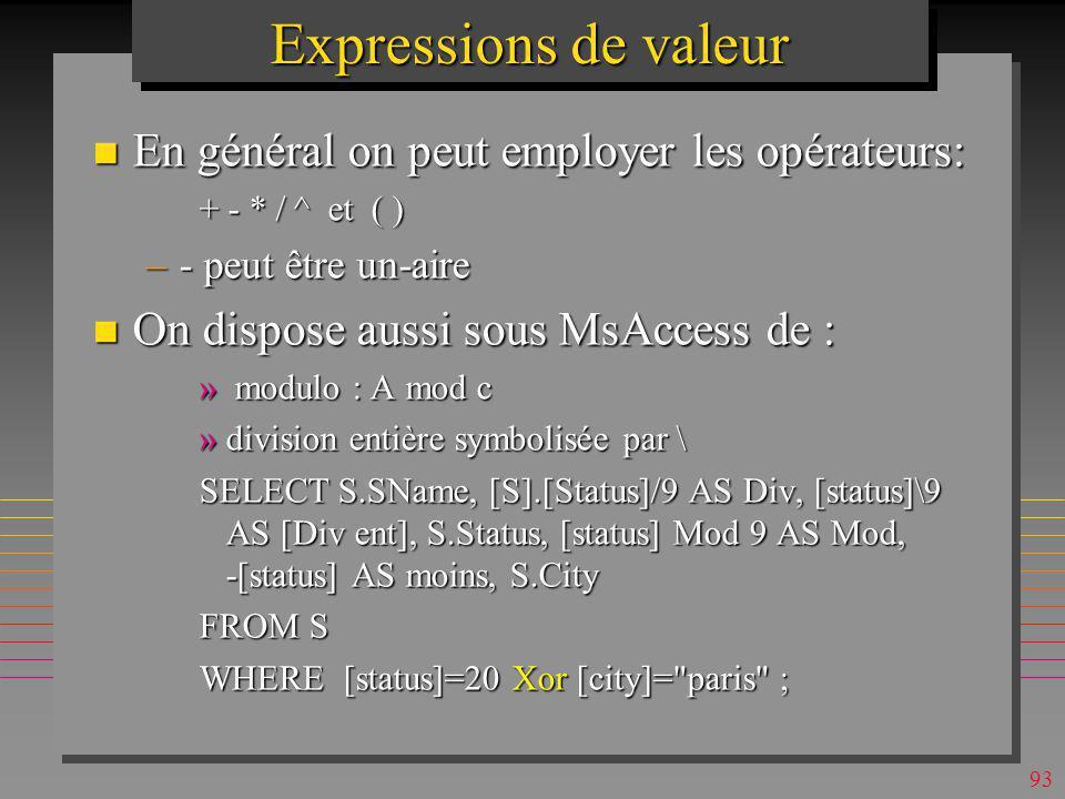 Expressions de valeur En général on peut employer les opérateurs: